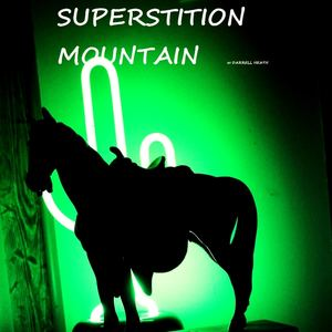 DARRELL HEATH - SUPERSTITION MOUNTAIN