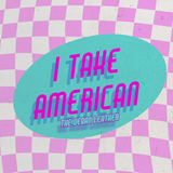 The Vegan Leather - I Take American