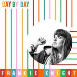 Frankie Knight - Day By Day