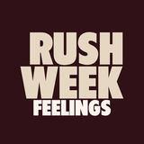 Rush Week - Feelings