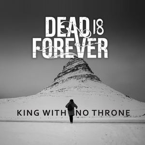 Dead Is Forever - King With No Throne