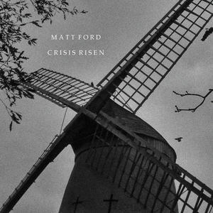 Matt Ford - Crisis Risen