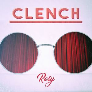 Clench - Rosy (Single)