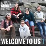 Allison Crowe and Band - Welcome to Us 1