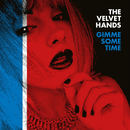 The Velvet Hands - Gimme Some Time