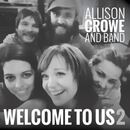 Allison Crowe - Welcome to Us 2