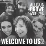 Allison Crowe and Band - Welcome to Us 2