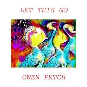 Owen Petch - Let This Go