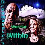 Dreamweavers - The Warrior Within
