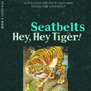 Seatbelts - Hey, Hey Tiger!