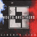 Liberty Lies - Mouth Breathers