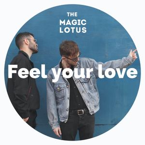 The Magic Lotus - Feel Your Love