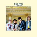 The Shrives - Crash Me
