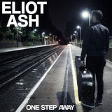 Eliot Ash - One Step Away