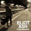 Eliot Ash - From Madness