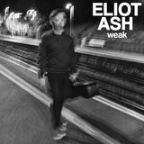 Eliot Ash - Weak