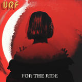 FOR THE RIDE  (URF)