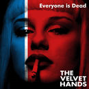 The Velvet Hands - Everyone Is Dead