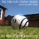 MJ Hibbett & The Validators - The Fair Play Trophy (Again And Again And Again)