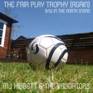 MJ Hibbett & The Validators - In The North Stand (Posh Pause Remix)