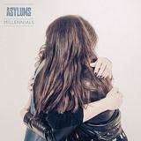 ASYLUMS - Millennials