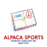 Alpaca Sports - Nobody Cares But Me