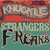 Knuckle - Strangers and Freaks