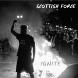 Scottish Force - Ignite