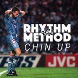 The Rhythm Method - Chin Up
