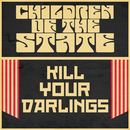 Children of the State - Kill Your Darlings