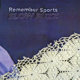 Remember Sports - Slow Buzz