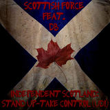 Scottish Force - Independent Scotland [radio edit]