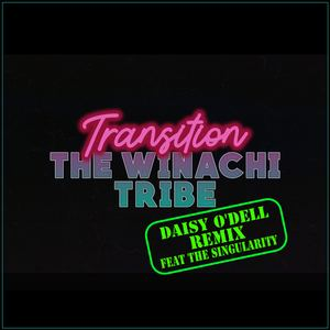 THE WINACHI TRIBE - TRANSITION (Daisy O'Dell Remix) Feat The Singularity
