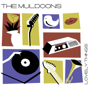 The Muldoons - Lovely Things