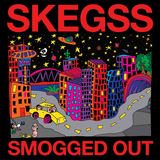 skegss - Smogged Out