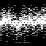 Slow Readers Club - Supernatural (Radio Mix)