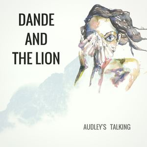 Dande and The Lion - Audley's Talking
