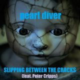 Pearl Diver - Slipping Between The Cracks (feat. Peter Cripps)