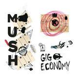 Gig Economy (Mush)