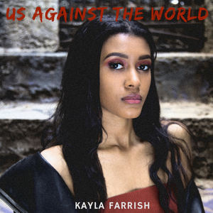 Kayla Farrish - Us Against the World