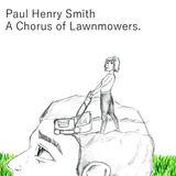 Paul Henry Smith - A Chorus of Lawnmowers
