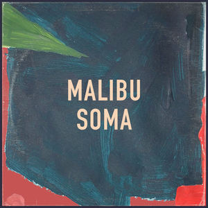 Malibu Soma - Something Can't Be Nothing