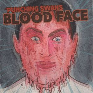 Punching Swans - BLOOD FACE