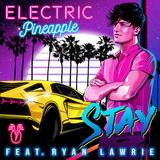 Electric Pineapple - Stay - VIBES Remix