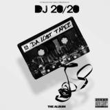 DJ 20-20 - Da Lo$t Tapez