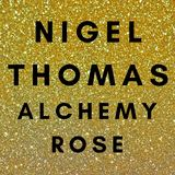 Nigel Thomas - Alchemy Rose