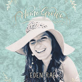 Eden-Rae - Home Grown