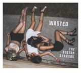 WASTED  (THE BOSTON SHAKERS )