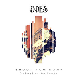 DDE's - Shoot You Down