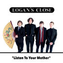 Logan's Close - Listen To Your Mother / Ticket Man